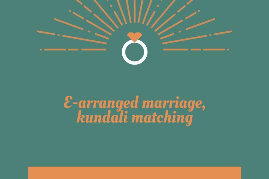 E-arranged marriage, kundali matching