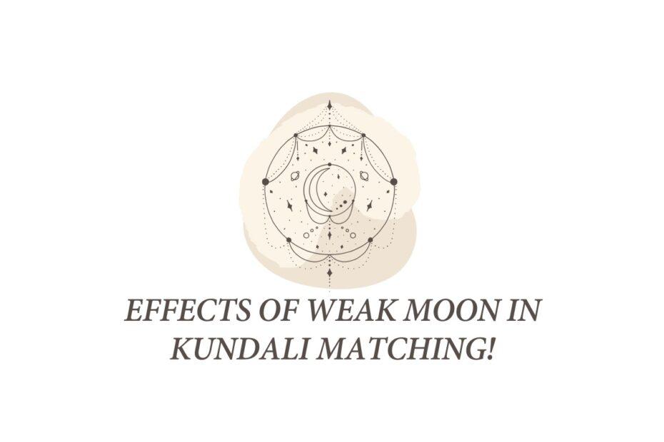 Effects of Weak Moon in Kundali Matching!