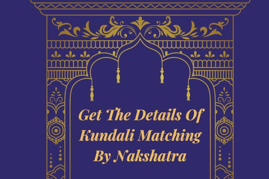 Get The Details Of Kundali Matching By Nakshatra