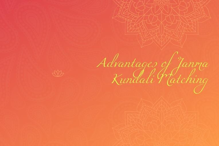 Advantages of Janma Kundali Matching