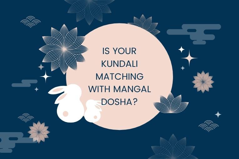 Is your Kundali matching with Mangal Dosha?