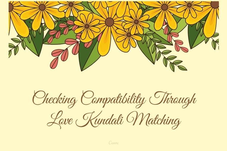 Checking Compatibility Through Love Kundali Matching